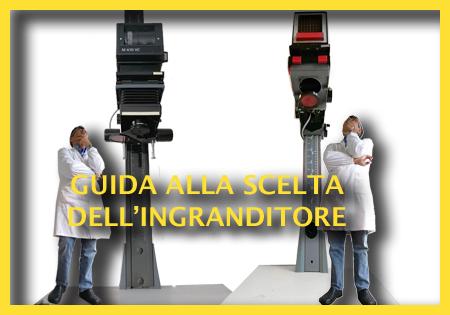 GUIDA ALLA SCELTA DELL'INGRANDITORE