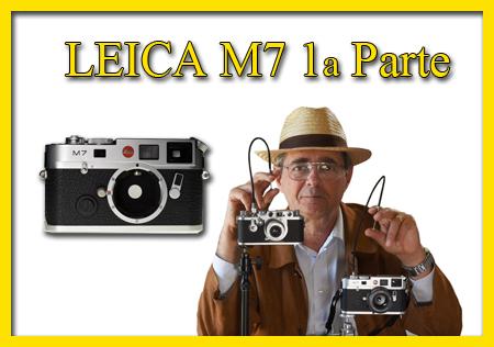 LEICA M7 E FERRANIA P30: ACCOPPIATA VINCENTE. PRIMA PARTE