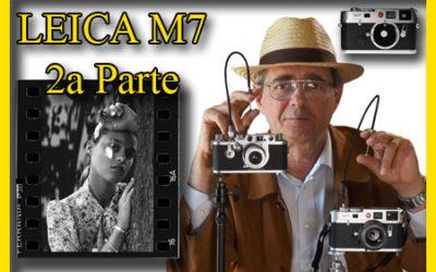 LEICA M7 E FERRANIA P30. ACCOPPIATA VINCENTE. SECONDA PARTE