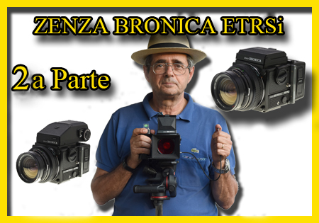 ZENZA BRONICA ETRSI – L'INCOMPRESA – Seconda parte