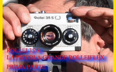 ROLLEI 35: La piccola GRANDE Rolleiflex. Prima parte
