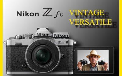 Nikon Z fc, VINTAGE E VERSATILE